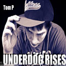 Tom P - Underdog Rises Artwork