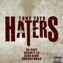 Tony Yayo ft. 50 Cent, Shawty Lo, Roscoe Dash &amp; Kidd Kidd - Haters Artwork