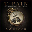 T-Pain ft. Wiz Khalifa & Lily Allen - 5 O'clock Artwork