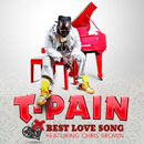 T-Pain ft. Chris Brown - Best Love Song Artwork
