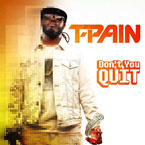 T-Pain - Don't You Quit Artwork
