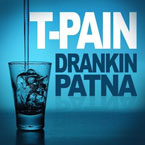 T-Pain - Drankin Patna Artwork