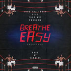 Trae Tha Truth ft. Troy Ave & Problem - Breathe Easy Artwork