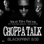 Trae Tha Truth ft. Young Jeezy &amp; Yo Gotti - Choppa Talk Artwork