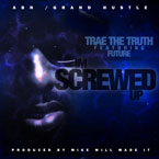 Trae The Truth ft. Future - Screwed Up Artwork