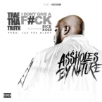 Trae Tha Truth - I Dont Give A F**k ft. Rick Ross Artwork