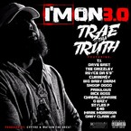 "Trae Tha Truth - I'm On 3.0 ft. T.I., Dave East, Tee Grizzley, Royce Da 5'9"", Curren$y & More Artwork"