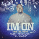 Trae Tha Truth ft. Big K.R.I.T, Jadakiss, J. Cole, Kendrick Lamar, B.o.B., Tyga &amp; Bun B - I&#8217;m On 2.0 Artwork