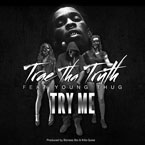 Trae the Truth ft. Young Thug - Try Me Artwork