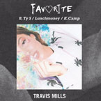 Travis Mills - Favorite ft. Ty Dolla $ign, Lunchmoney Lewis & K.Camp Artwork