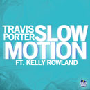 Travis Porter ft. Kelly Rowland - Slow Motion Artwork