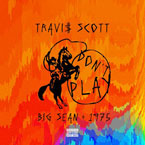 Travi$ Scott ft. Big Sean & The 1975 - Don't Play Artwork
