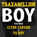 Traxamillion ft. Clyde Carson &amp; Ya Boy - Boy Artwork