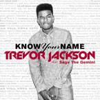 Trevor Jackson ft. Sage The Gemini - Know Your Name Artwork