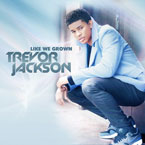 Trevor Jackson - Like We Grown Artwork