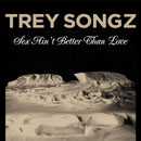 Trey Songz - Sex Ain't Better Than Love Artwork