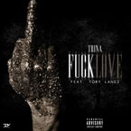 Trina ft. Tory Lanez - F*ck Love Artwork