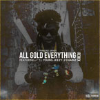 Trinidad Jame$ ft. T.I., Young Jeezy &amp; 2 Chainz - All Gold Everything (Remix) Artwork