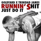 Trinidad James x Goldyard - Runnin' Sh*t Artwork