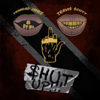 Trinidad Jame$ ft. Travis $cott - $hut Up!!! Artwork