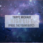 Trippz Michaud - High Life Artwork