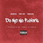 Troy Ave - Do Me No Favors ft. Fabolous & Jadakiss Artwork