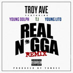 Troy Ave - Real N*gga (Remix) ft. Young Dolph, T.I. & Young Lito Artwork
