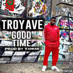 Troy Ave - Good Time Artwork
