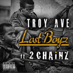 Troy Ave ft. 2 Chainz - Lost Boyz Artwork