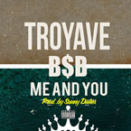 Troy Ave - ME AND YOU Artwork