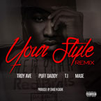 Troy Ave ft. Puff Daddy, MA$E & T.I. - Your Style (Remix) Artwork