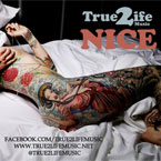True 2 Life Music - Nice Artwork