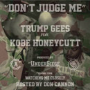 Trump Gees ft. Kobe Honeycutt - Don't Judge Me Artwork