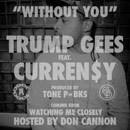 Trump Gees ft. Curren$y - Without You Artwork