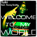 Tuki Carter (of Hollyweerd) ft. Young Scolla - Welcome to My World Artwork