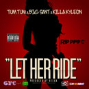 Tum Tum ft. Big Sant &amp; Killa Kyleon - Let Her Ride Artwork