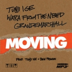 Tunji Ige - Moving ft. Wara From The NBHD & GrandeMarshall Artwork