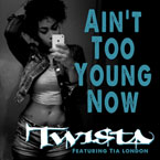 Twista ft. Tia London - Aint Too Young Now Artwork