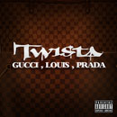 Twista - Gucci, Louis, Prada Artwork