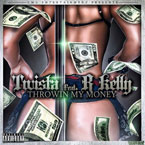 Twista ft. R. Kelly - Throwin' My Money Artwork