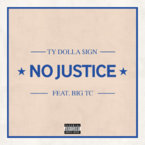 Ty Dolla $ign - No Justice ft. Big TC Artwork