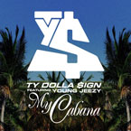 Ty Dolla $ign ft. Young Jeezy  - My Cabana Artwork