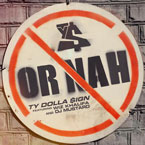 Ty Dolla $ign ft. Wiz Khalifa - Or Nah Artwork