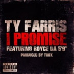 Ty Farris ft. Royce Da 5'9 - I Promise Artwork