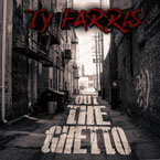 Ty Farris - Out the Ghetto Artwork