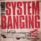 Ty Farris - System Banging Artwork