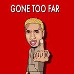 Tyga - Gone Too Far Artwork