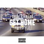 Tyga & King Los - Get Home (Freestyle) Artwork