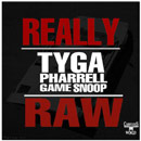 Tyga ft. Snoop Dogg, Game & Pharrell Williams - Really Raw Artwork