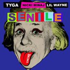 Tyga ft. Nicki Minaj & Lil Wayne - Senile Artwork